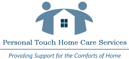 Personal Touch Home Care Services - Providing Support for the Comforts of Home